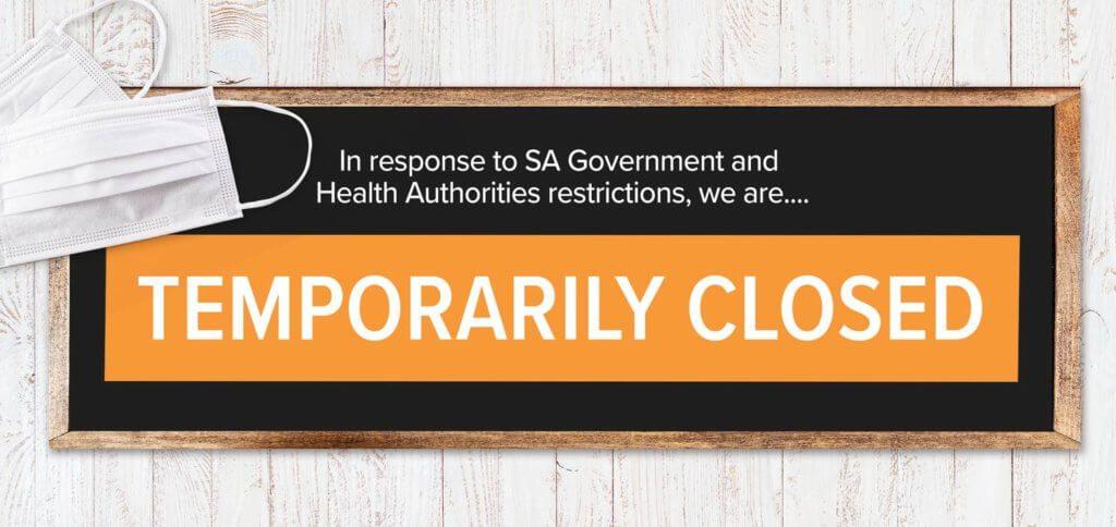 Temporary Closure - SA Lockdown